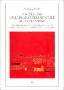 L' ovest Ticino dalla prima guerra mondiale alla liberazione. Una storia delle comunità di Cameri, Galliate, Trecate, Romentino e Cerano