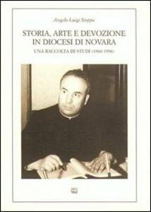 Storia, arte e devozione in diocesi di Novara. Una raccolta di studi (1960-1996)