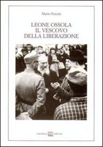 Leone Ossola, il vescovo della liberazione. (1943-1951)