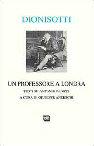 Un professore a Londra. Studi su Antonio Panizzi