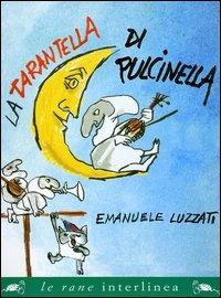 La La tarantella di Pulcinella. Ediz. illustrata