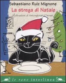 Ilmeglio-delweb.it La strega di Natale. Ediz. illustrata Image