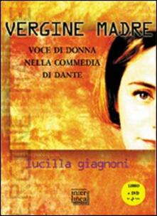Amatigota.it «Vergine madre». Voci di donna nella «Commedia» di Dante. Con DVD Image
