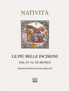 Capturtokyoedition.it Le più belle incisioni della natività. Dal XV al XX secolo. Ediz. illustrata Image