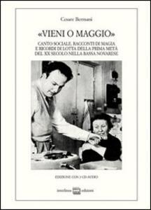 «Vieni o maggio». Canto sociale, racconti di magia e ricordi di lotta della prima metà del XX secolo nella bassa novarese. Con CD Audio