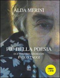 Più della poesia. Due conversazioni con Paolo Taggi. Con DVD - Merini Alda Taggi Paolo - wuz.it