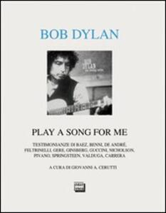 Bob Dylan. Play a song for me. Testimonianze