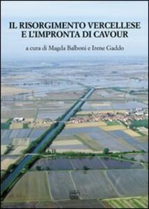 Il Risorgimento vercellese e l'impronta di Cavour