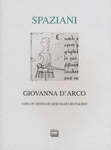 Giovanna d'Arco. Romanzo popolare in sei canti in ottave e un epilogo. Ediz. limitata