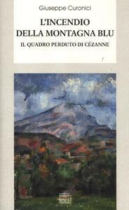 L' incendio della montagna blu. Il quadro perduto di Cézanne
