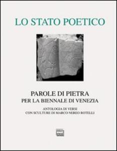 Lo stato poetico. Parole di pietra per la Biennale di Venezia