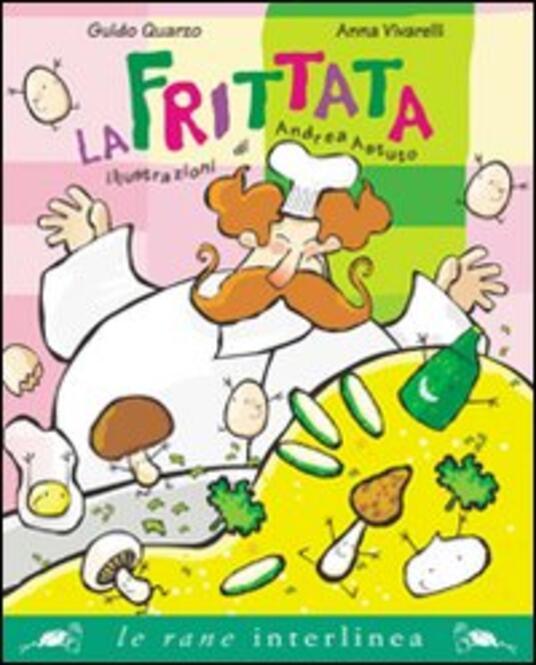 La frittata. Ediz. illustrata - Guido Quarzo,Anna Vivarelli - copertina
