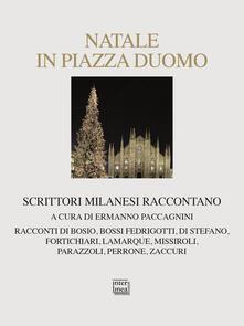 Radiosenisenews.it Natale in piazza Duomo. Scrittori milanesi raccontano Image