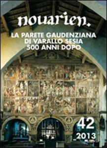 Novarien 42. Vol. 42: La parete gaudenziana di Varallo Sesia 500 anni dopo.