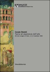 Cesare Brandi. Teoria ed esperienza dell'arte. Atti del Convegno (Siena, 12-14 novembre 1998)