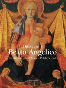 Omaggio a Beato Angelico. Un dipinto per il Museo Poldi Pezzoli. Catalogo della mostra