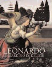Leonardo da Vinci. Il giardino delle delizie