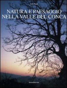 Natura e paesaggio nella valle del Conca