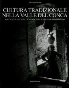 Cultura tradizionale nella valle del Conca. Materiali e appunti etnografici tra Romagna e Montefeltro