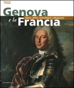 Genova e la Francia. Opere, artisti, committenti, collezionisti