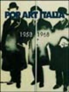 Pop art Italia 1958-1968. Catalogo della mostra (Modena, 17 aprile-3 luglio 2005). Ediz. italiana e inglese