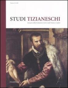 Equilibrifestival.it Studi tizianeschi. Annuario della Fondazione Centro studi Tiziano e Cadore. Vol. 3 Image