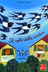 Il Il volo delle rondini. Ediz. illustrata - Pizzol Giampiero - wuz.it
