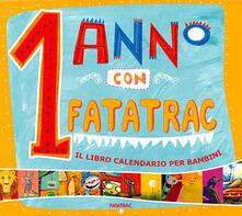 Amatigota.it 1 anno con Fatatrac. Il libro calendario per bambini (2012). Con stickers. Ediz. illustrata Image