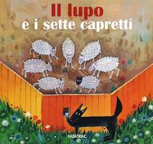 Fondazionesergioperlamusica.it Il lupo e i sette capretti. Ediz. illustrata Image