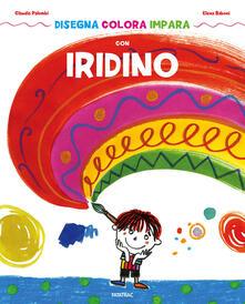 Disegna colora impara con Iridino. Ediz. a colori.pdf