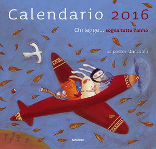Chi legge... sogna tutto l'anno. Calendario 2016