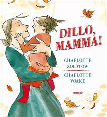 Premioquesti.it Dillo, mamma! Ediz. illustrata Image
