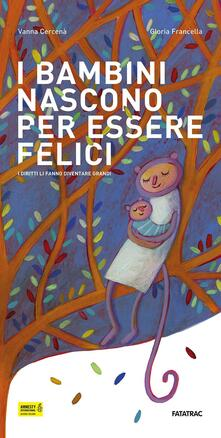 I bambini nascono per essere felici. I diritti li fanno diventare grandi. Ediz. illustrata.pdf