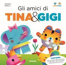 Antondemarirreguera.es Gli amici di Tina & Gigi. Ediz. a colori. Con gadget Image