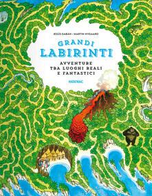 Avventure in luoghi reali e fantastici. Grandi labirinti.pdf