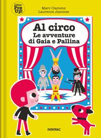 Al circo con Gaia e Pallina. Le avventure di Gaia e Pallina - Clamens Marc Jammes Laurence - wuz.it