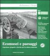 Ecomusei e paesaggi. Esperienze, progetti, ricerche per la cultura materiale
