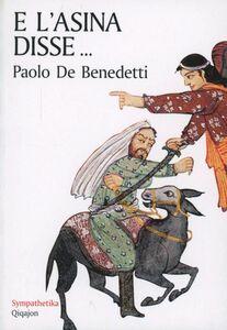Libro E l'asina disse... L'uomo e gli animali secondo la sapienza di Israele Paolo De Benedetti