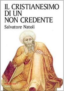 Il cristianesimo di un non credente - Salvatore Natoli - copertina