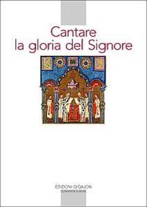 Cantare la gloria del Signore. Preghiere della liturgia bizantina