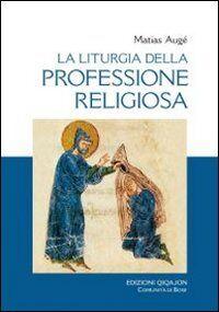 La liturgia della professione religiosa. Dal rituale tipico ai rituali particolari