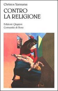 Contro la religione - Yannaras Christos - wuz.it