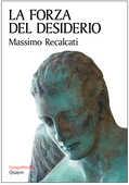 Libro La forza del desiderio Massimo Recalcati