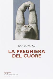 La preghiera del cuore - Jean Lafrance - copertina