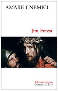 Risultati immagini per jim forest amare i nemici