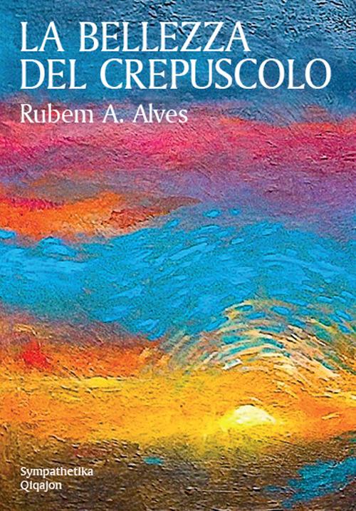 Image of La bellezza del crepuscolo