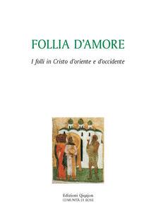 Follia damore. Folli in cristo tra Oriente e Occidente.pdf