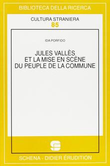 Jules Vallès et la mise en scène du Peuple de la Commune