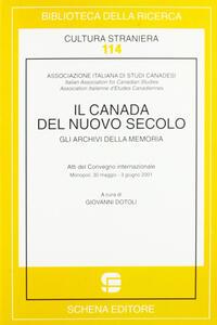 Il Canada del nuovo secolo. Gli archivi della memoria
