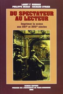 Du spectateur au lecteur. Imprimer la scène aux XVI/e et XVII/e siècles